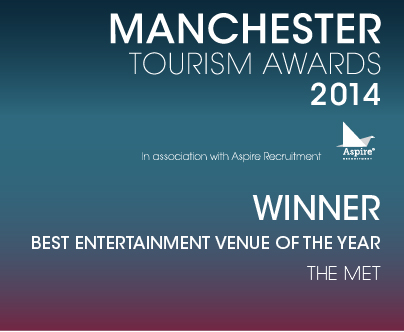 Manchester Tourism Award 2014 Winner of Best Entertainment Venue of The Year, The Met Bury